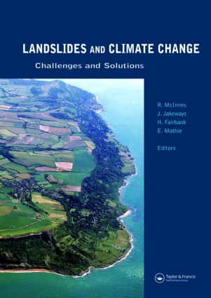 Landslides and Climate Change: Challenges and Solutions: Proceedings of the International Conference on Landslides and Climate Change, Ventnor, Isle of Wight, UK, 21–24 May 2007, 1st Edition (Hardback) book cover