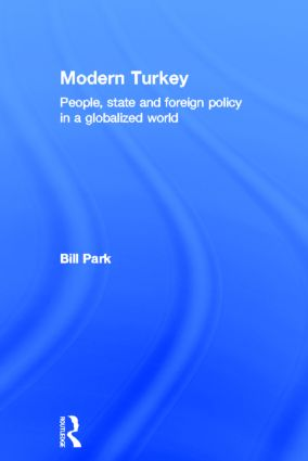 Modern Turkey: People, State and Foreign Policy in a Globalised World book cover