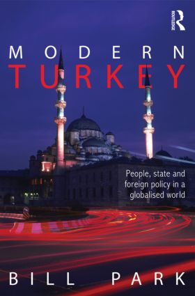 Modern Turkey: People, State and Foreign Policy in a Globalised World (Paperback) book cover