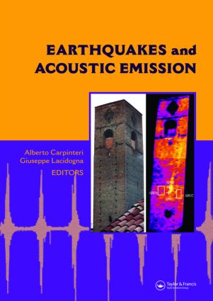 Earthquakes and Acoustic Emission: Selected Papers from the 11th International Conference on Fracture, Turin, Italy, March 20-25, 2005, 1st Edition (Hardback) book cover