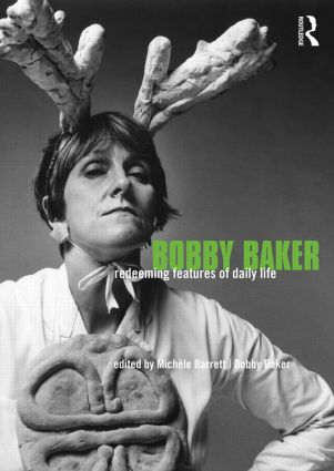 Bobby Baker: Redeeming Features of Daily Life (Paperback) book cover