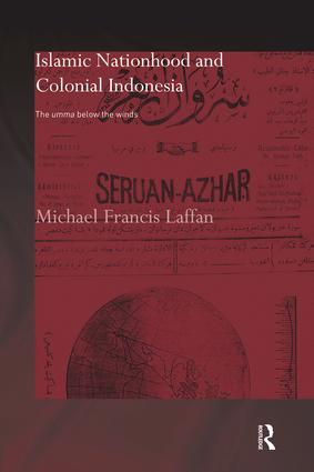Islamic Nationhood and Colonial Indonesia: The Umma Below the Winds book cover