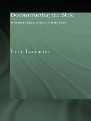Deconstructing the Bible: Abraham ibn Ezra's Introduction to the Torah, 1st Edition (Paperback) book cover