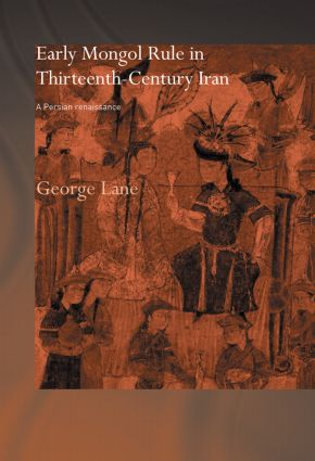 Early Mongol Rule in Thirteenth-Century Iran: A Persian Renaissance, 1st Edition (Paperback) book cover