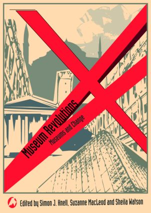 Museum Revolutions: How museums change and are changed book cover