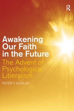 Awakening our Faith in the Future: The Advent of Psychological Liberalism (Paperback) book cover