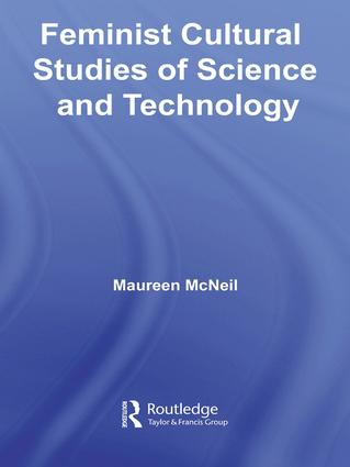 Feminist Cultural Studies of Science and Technology (Hardback) book cover