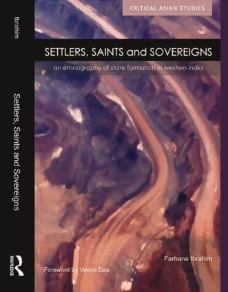 Settlers, Saints and Sovereigns: An Ethnography of State Formation in Western India book cover
