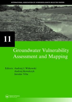 Groundwater Vulnerability Assessment and Mapping: IAH-Selected Papers, volume 11, 1st Edition (Hardback) book cover