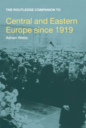 The Routledge Companion to Central and Eastern Europe since 1919 book cover