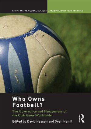Who Owns Football?: Models of Football Governance and Management in International Sport (Hardback) book cover
