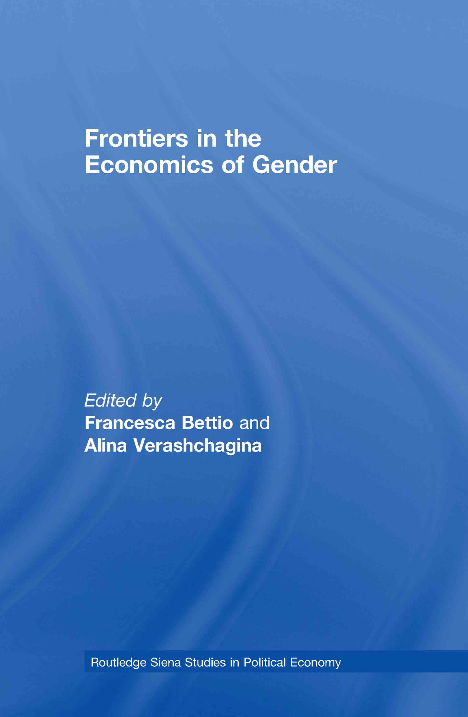 Frontiers in the Economics of Gender book cover