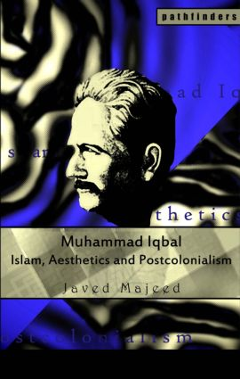 Muhammad Iqbal: Islam, Aesthetics and Postcolonialism, 1st Edition (Paperback) book cover