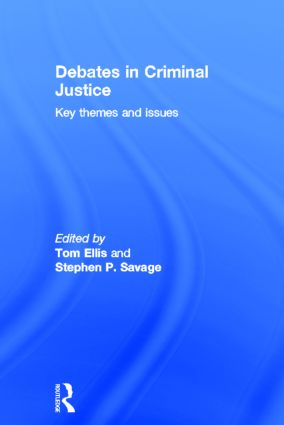 Debates in Criminal Justice: Key Themes and Issues, 1st Edition (Hardback) book cover