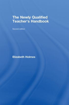 The Newly Qualified Teacher's Handbook: 2nd Edition (Hardback) book cover