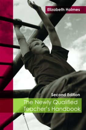 The Newly Qualified Teacher's Handbook: 2nd Edition (Paperback) book cover