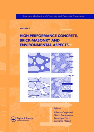 High-Performance Concrete, Brick-Masonry and Environmental Aspects: Fracture Mechanics of Concrete and Concrete Structures, Vol. 3 of the Proceedings of the 6th International Conference on Fracture Mechanics of Concrete and Concrete Structures, Catania, Italy, 17-22 June 2007, 3-Volumes, 1st Edition (Hardback) book cover