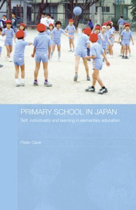 Primary School in Japan: Self, Individuality and Learning in Elementary Education (Hardback) book cover