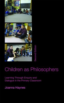 Children as Philosophers: Learning Through Enquiry and Dialogue in the Primary Classroom book cover