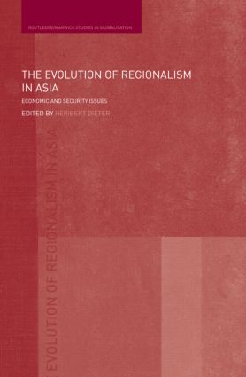 The Evolution of Regionalism in Asia: Economic and Security Issues book cover