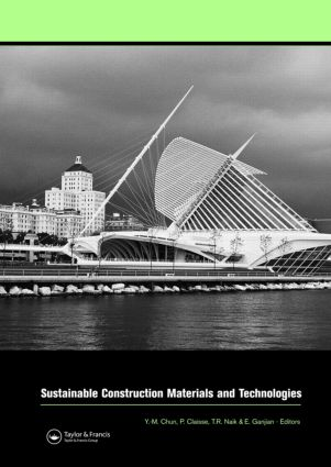 Sustainable Construction Materials and Technologies: Proceedings of the Conference on Sustainable Construction Materials and Technologies, 11-13 June 2007, Coventry, United Kingdom, 1st Edition (Hardback) book cover