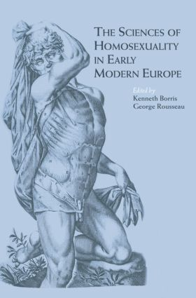 The Sciences of Homosexuality in Early Modern Europe (Paperback) book cover