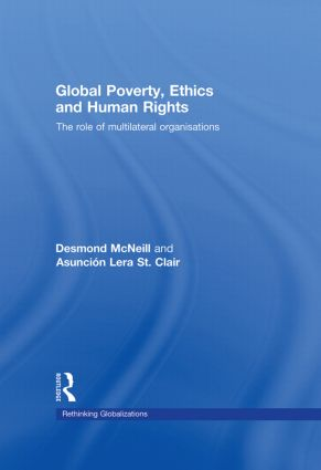 Global Poverty, Ethics and Human Rights: The Role of Multilateral Organisations, 1st Edition (Hardback) book cover