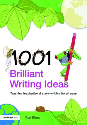 1001 Brilliant Writing Ideas: Teaching Inspirational Story-Writing for All Ages (Paperback) book cover