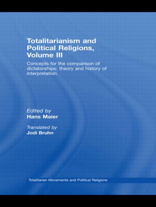 Totalitarianism and Political Religions Volume III: Concepts for the Comparison Of Dictatorships - Theory & History of Interpretations book cover