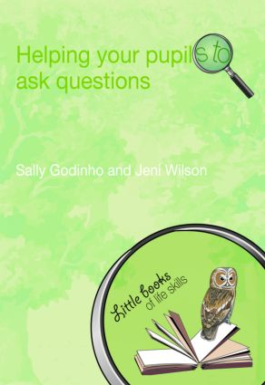 Helping Your Pupils to Ask Questions: 1st Edition (Paperback) book cover
