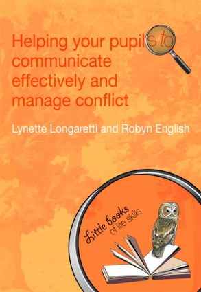 Helping Your Pupils to Communicate Effectively and Manage Conflict: 1st Edition (Paperback) book cover