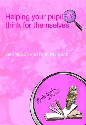 Helping your Pupils to Think for Themselves: 1st Edition (Paperback) book cover