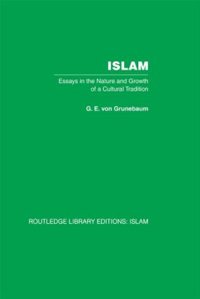 Islam: Essays in the Nature and Growth of a Cultural Tradition (Hardback) book cover