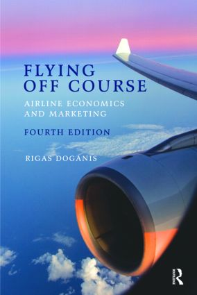 Flying Off Course: Airline economics and marketing, 1st Edition (Paperback) book cover