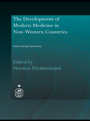 The Development of Modern Medicine in Non-Western Countries: Historical Perspectives (Hardback) book cover