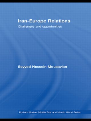 Iran-Europe Relations: Challenges and Opportunities, 1st Edition (Hardback) book cover