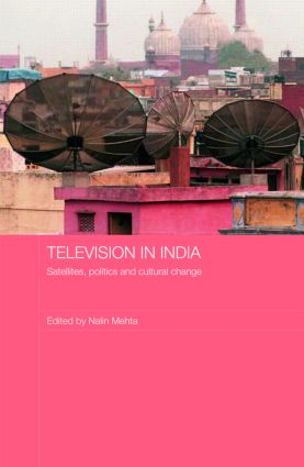 Television in India: Satellites, Politics and Cultural Change book cover
