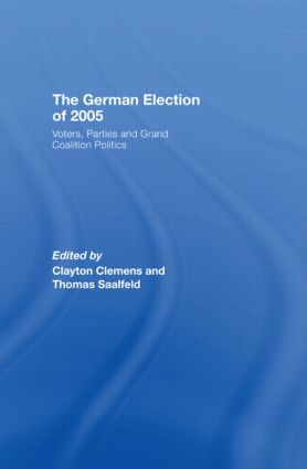 The German Election of 2005: Voters, Parties and Grand Coalition Politics, 1st Edition (Hardback) book cover