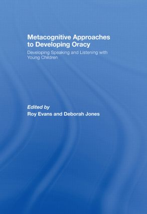 Metacognitive Approaches to Developing Oracy: Developing Speaking and Listening with Young Children, 1st Edition (Hardback) book cover