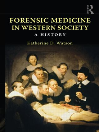 Forensic Medicine in Western Society: A History (Paperback) book cover