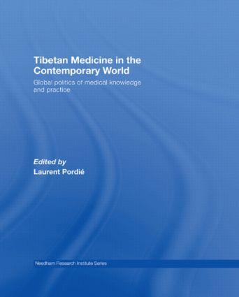 Tibetan Medicine in the Contemporary World: Global Politics of