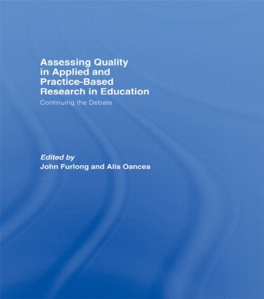 Assessing quality in applied and practice-based research in education.: Continuing the debate, 1st Edition (Hardback) book cover