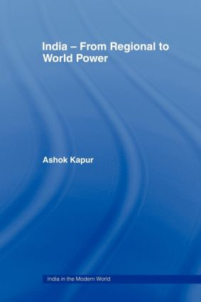 India - From Regional to World Power: 1st Edition (Paperback) book cover