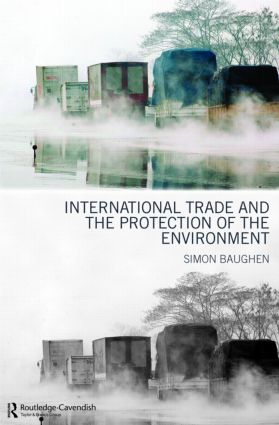 International Trade and the Protection of the Environment: 1st Edition (Paperback) book cover