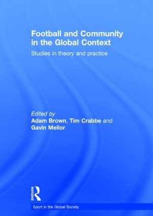 Football and Community in the Global Context: Studies in Theory and Practice book cover