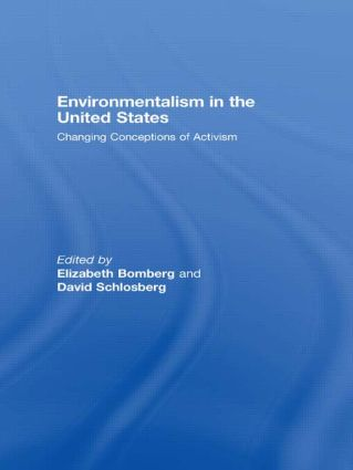 Environmentalism in the United States: Changing Conceptions of Activism (Hardback) book cover