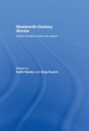 Nineteenth-Century Worlds: Global formations past and present, 1st Edition (Hardback) book cover