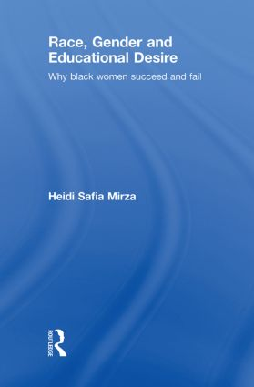 Race, Gender and Educational Desire: Why black women succeed and fail (Hardback) book cover