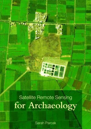 Satellite Remote Sensing for Archaeology (Paperback) book cover