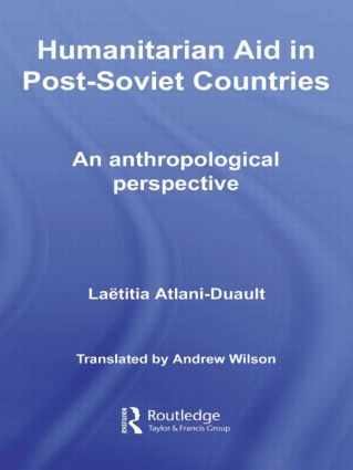 Humanitarian Aid in Post-Soviet Countries: An Anthropological Perspective (Hardback) book cover